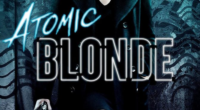 Episode 0019 – Atomic Blonde (2017)